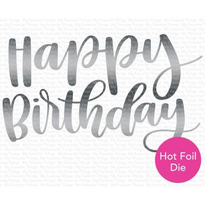 My Favorite Things Die-Namics Hotfoil Stamp - Impressive Happy Birthday