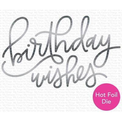 My Favorite Things Die-Namics Hotfoil Stamp - Foiled Birthday Wishes