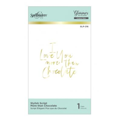 Spellbinders Hot Foil Plate - Stylish Script More than Chocolate Glimmer