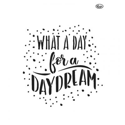 What a day for a daydream Universelle DIN A4 Schablonen
