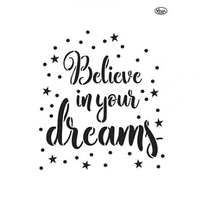 Believe in your dreams Universelle DIN A4 Schablonen
